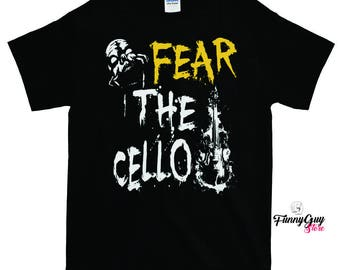Cello Player Gift Fear The Cello Tshirt With Saying Musician Gift Cellist T-shirt Cellist Gift Cello Player Tee Cool Cello Player Cellist