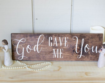 Wedding Present - Love - Christian Sign - God Gave Me You Painted Wood Sign - Wooden Sign