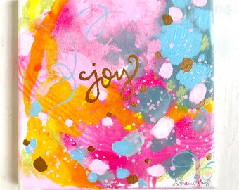 "ful Original ""Joy"" painting with Gold Accents / Gold Calligraphy / Unique, colorful home decor / 8x8 inch original canvas / Joyful Gift"