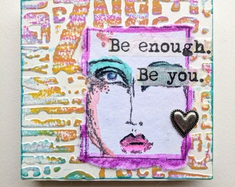 Be enough...Be you mixed media journal