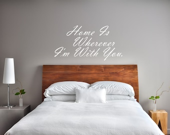 Home Is Wherever I'm With You Wall Decal