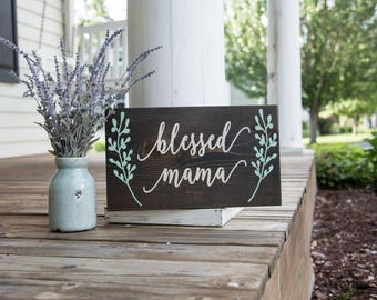 Blessed Mama wood sign.  Mother's Day gift, Mother's Day, Baby shower gift, new mom gift idea, wood signs, gifts for mom, mama, blessed