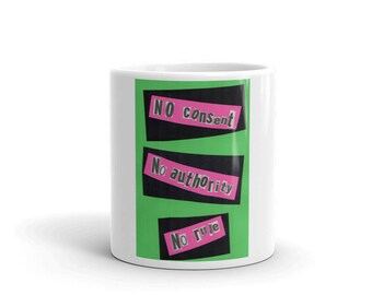"Exclusive Original  Design by Aditi-Kali-.""No Consent""Mug"