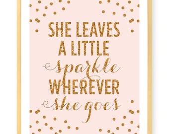 She Leaves A Little Sparkle Wherever She Goes Print - Art Print - Gold Glitter - Confetti - Blush - Sparkle - Inspirational Wall Art