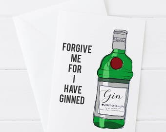 Pun Birthday Card, Forgive Me I Have Ginned Blank Greetings Card