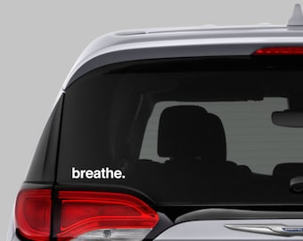 "Simple reminder to just ""breathe."" Vinyl Decal"