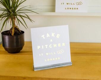 Take A Pitcher Print