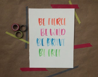 Be Fierce Print