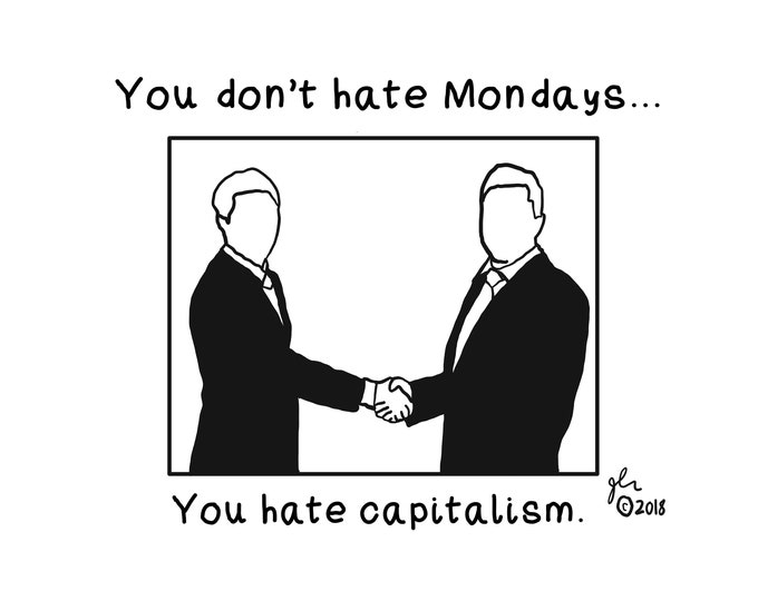 You Don't Hate Mondays. . .You Hate Capitalism Shirt Anarchist Anarchy Anarcho Punk Crust Punk Peace Punk DIY XVX Work Political Punk TShirt