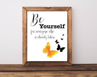 Printable Quotes, Be Yourself for everyone else is already taken, Motivational Quote, Inspirational Quote, Home Decor, Printable Wall Art
