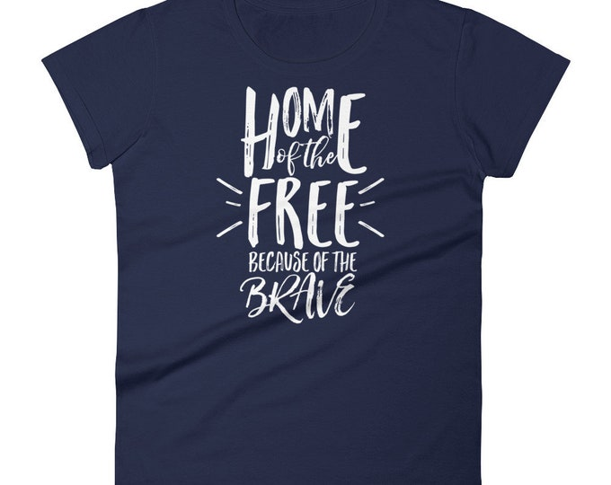 Home of the Free Because of the Brave Women's Shirt | Independence Day Shirt | 4th of July Tee | Memorial Day Shirt | Labor Day Shirt