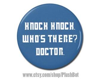 "Doctor Who Knock Knock Joke Button 1.25"" or 2.25"" Pinback Pin Button Badge"