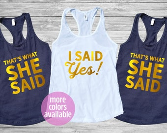 Bachelorette party shirts, I said yes That's what she said, bridal shirts, bridesmaid shirts, bridal party, bride squad