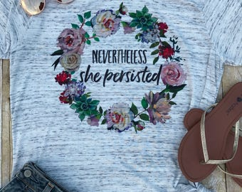 Nevertheless She Persisted Shirt Workout Shirt Mom Tee Shirt Womens March Gift for Her Feminist Shirt Trendy Shirt Birthday Gift Succulent T