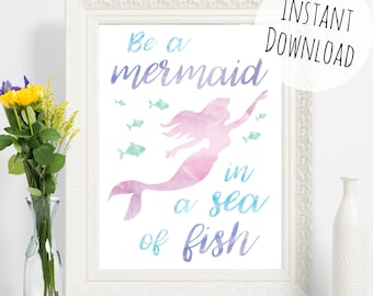 Pretty Mermaid Print - Be a Mermaid in a Sea of Fish Quote - Watercolour Effect Digital Wall Art, Printable Card