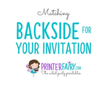 Matching backside for any invitation. Extra fee