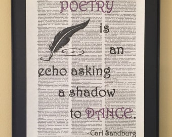 Poetry is an echo asking a shadow to dance; Dictionary Print; Page Art; Gifts for writers