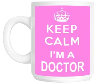 Keep Calm I'm A Doctor Novelty Gift Mug Pink Print shan210