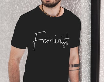 Feminist Shirt | Men's Feminism T-Shirt | Unisex Feminist Shirt | Feminist Movement Shirt | Strong Women Shirt | Women's March Shirt