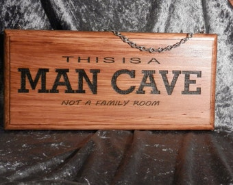 Man Cave Sign - This Is A Man Cave Not A Family Room - Fathers Day - Christmas Gift - Engraved & Painted