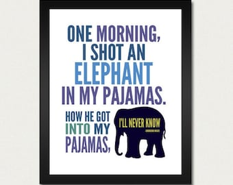 Groucho Marx Humor Poster - One Morning I Shot An Elephant in My Pajamas - Inspirational Quote / Humorus Print / 8.5x11 Art Print