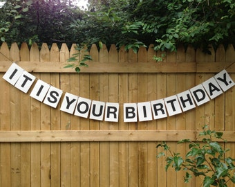 It Is Your Birthday Party Garland, paper banner, funny birthday, wall decor, dwight birthday, dwight office, tv show quote, bday decor, bday