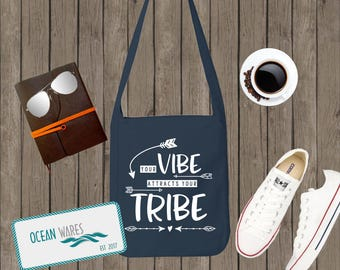 Your vibe attracts your tribe, Canvas Sling Bag, Over Shoulder Bag, Market Tote, Messenger Bag,  Boho, hipster, tribe  gift for her,