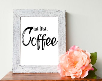 "But First, Coffee Poster 8x10"", Printable, Downloadable, Wall Art, Typography, Digital Art"