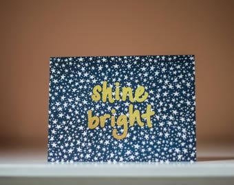 Shine Bright - Greeting Card - Just Because Card - General Purpose Card - Encouragement Card - Motivational Card - Thinking of You Card