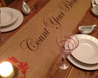 Burlap Table Runner with Count Your Blessings and a leaf border - Holiday decorating Fall runner Thanksgiving decorati