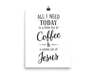 All I Need Today   Printable Art