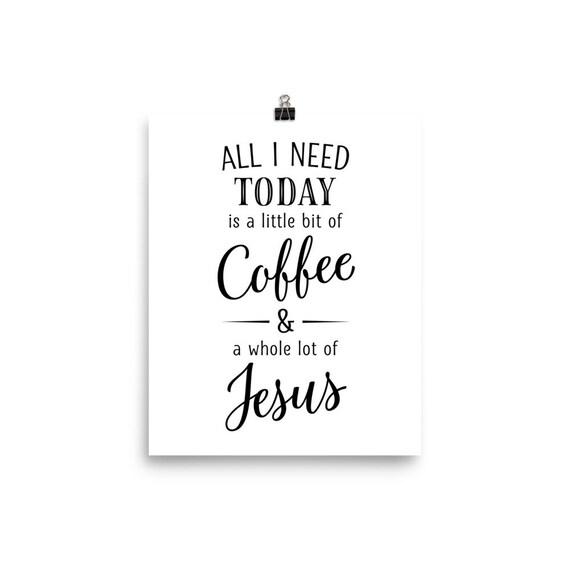 All I Need Today | Art Print