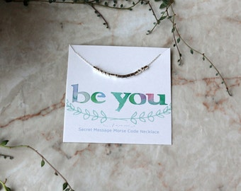 Morse Code Necklace, BE YOU, Secret Message Necklace, Inspirational Jewelry, Minimalist Jewelry, Sterling Silver or 14k Gold Filled