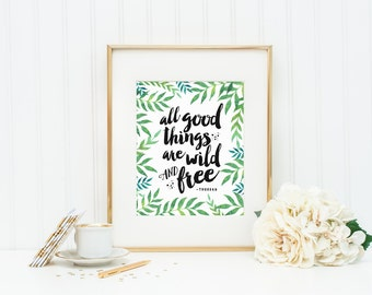 All Good Things Are Wild and Free | Green Tropical Botanical Leaves Typography Quote Art Print | 8x10 Digital Printable