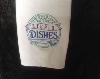 Stupid Dishes White Embroidered Kitchen Hand Dish Towel Home Decor