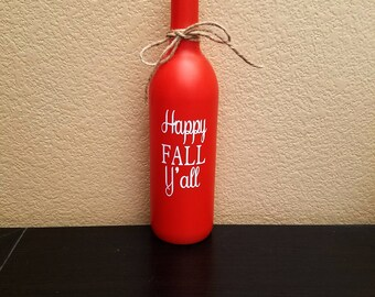 Happy Fall Y'all - Fall Wine Bottle - Fall Decor - Autumn Decor - Autumn Wine Bottle - Wine Bottle Decor - Fall Decoration - Wine Gift