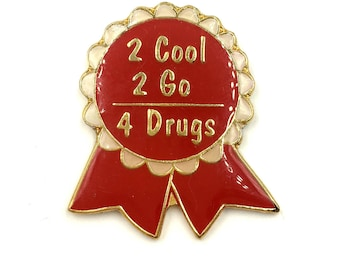 VTG DeadStock 2 Cool 2 Go 4 Drugs Lapel Pin