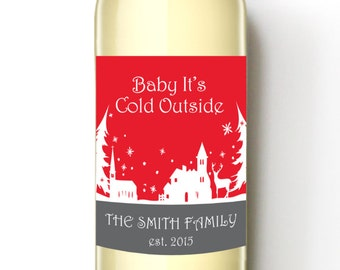 Holiday Custom Wine Labels - Christmas Wedding Favor - WEATHERPROOF and REMOVABLE labels - Baby It's Cold Outside - Wine Bottle Label - Wine