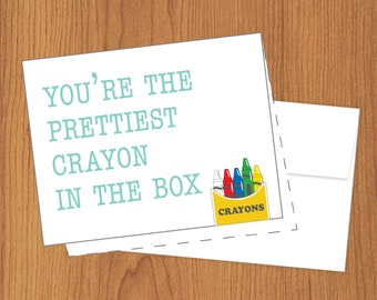 Prettiest Crayon In The Box - Funny Just Because Cards - A2