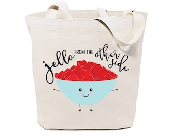 Jello From The Other Side Cotton Canvas Reusable Grocery Bag and Farmers Market Tote Bag, Food Pun, Shopping, Funny Women's Gift, Handbag