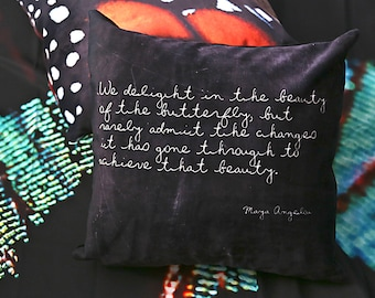 Velveteen Pillow Cover - Maya Angelou - Inspirational Pillow - Butterfly Quote - Nature - Rustic - Gift Ideas for Women - Gift Ideas for Her