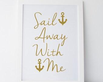 PRINTABLE Art Sail Away with Me Nautical Art Print Home Decor Art Typography Print Motivational Quote Nautical Lyrics Print Dorm Art Print