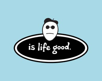 Is Life Good Art Print