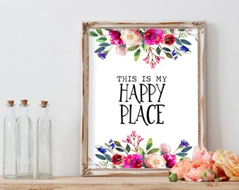 Happy Place print, home quote poster, inspirational quote, motivational print, love quote, floral print art, floral wall decor, quote print
