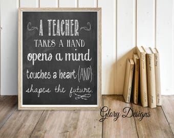 Teacher Appreciation gift, Teacher quote, Teacher printable,  A teacher takes a hand, Printable, Classroom printable, inspirational quote