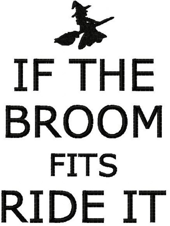 If The Broom Fits Ride It Machine Embroidery Design