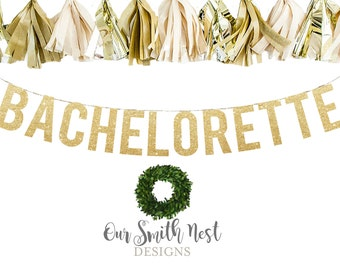 BACHELORETTE Glitter Garland | Bachelorette Banner | Bachelorette Sign | Bachelorette Party Decorations | Gold Glitter Letters