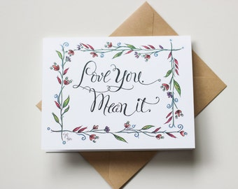 Love You. Mean It. Card - Anniversary