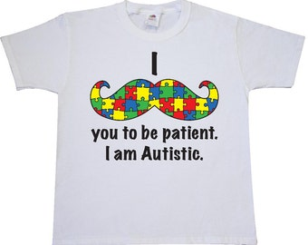 I Mustache you to be patient. I am Autistic by Inktastic