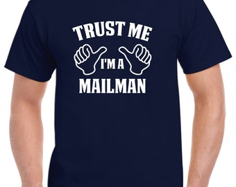 Mailman Gift-Trust Me I'm A Mailman Shirt